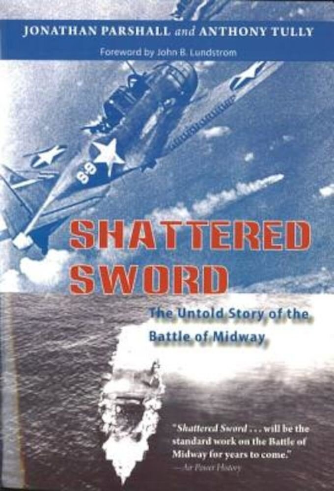 Shattered Sword: The Untold Story of the Battle of Midway, Paperback