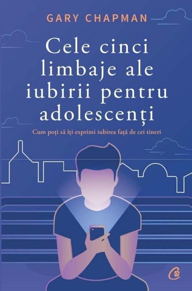 Coperta Carte Cele cinci limbaje ale iubirii pentru adolescenti