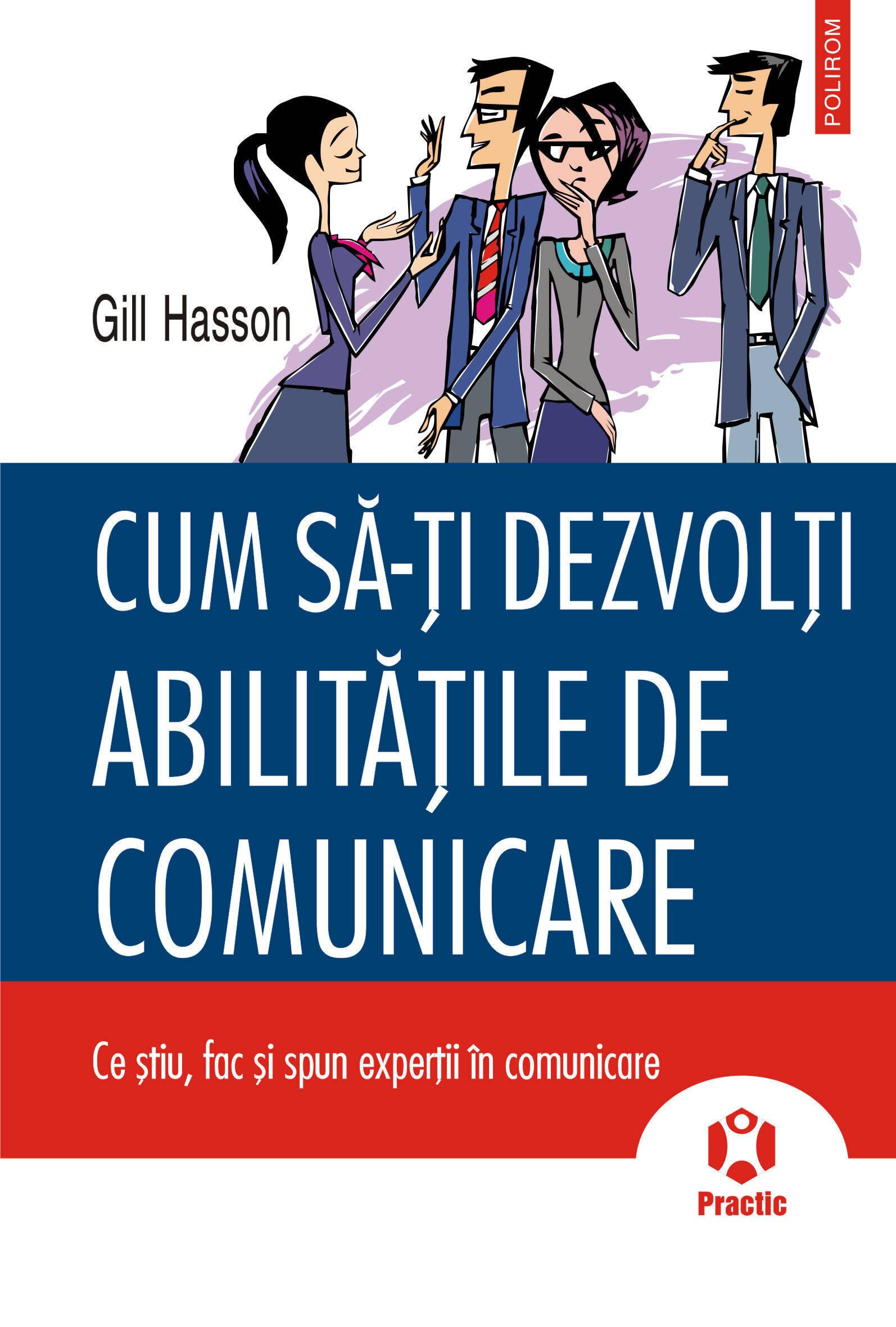 Cum sa-ti dezvolti abilitatile de comunicare. Ce stiu, fac si spun expertii in comunicare (eBook)