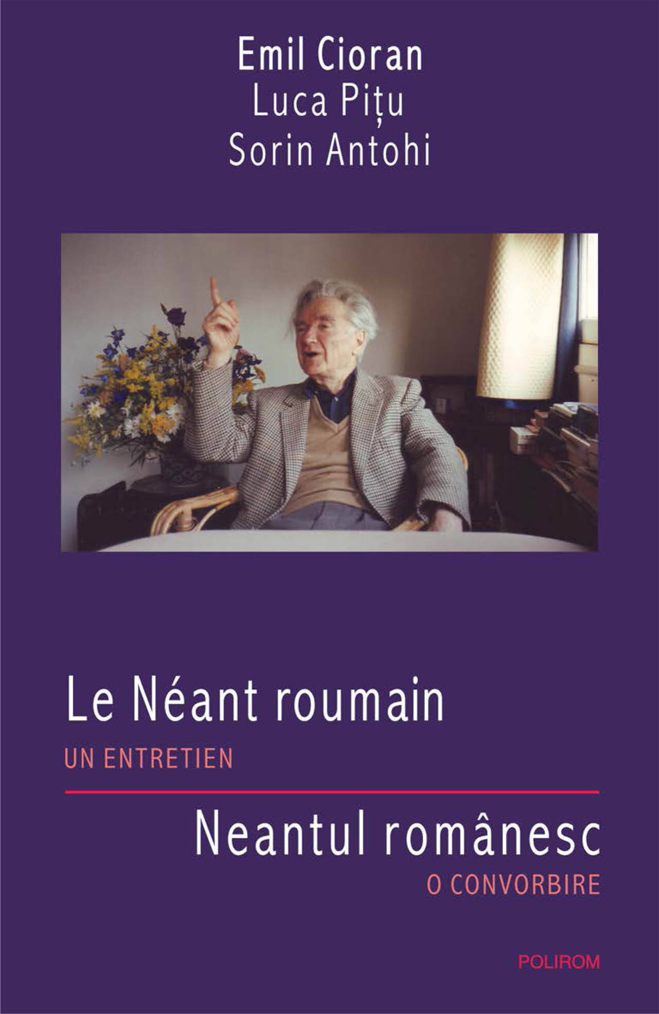 Le Neant roumain. Un entretien/Neantul romanesc. O convorbire (eBook)