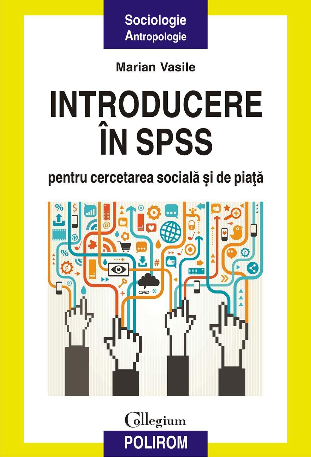 Introducere in SPSS pentru cercetarea sociala si de piata. O perspectiva aplicata (eBook)