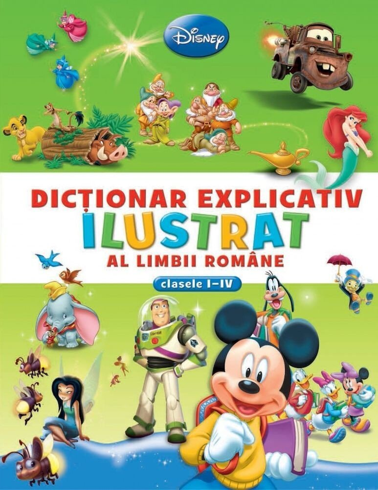 Disney. Dictionar explicativ ilustrat al limbii romane - Clasele I-IV