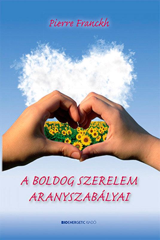 A boldog szerelem aranyszabalyai (eBook)