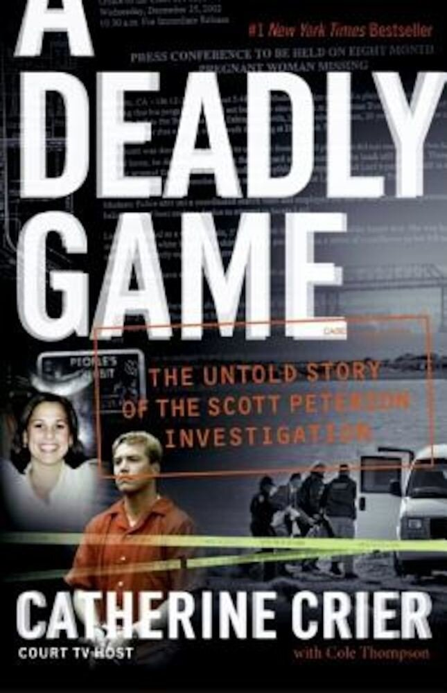 A Deadly Game: The Untold Story of the Scott Peterson Investigation, Paperback