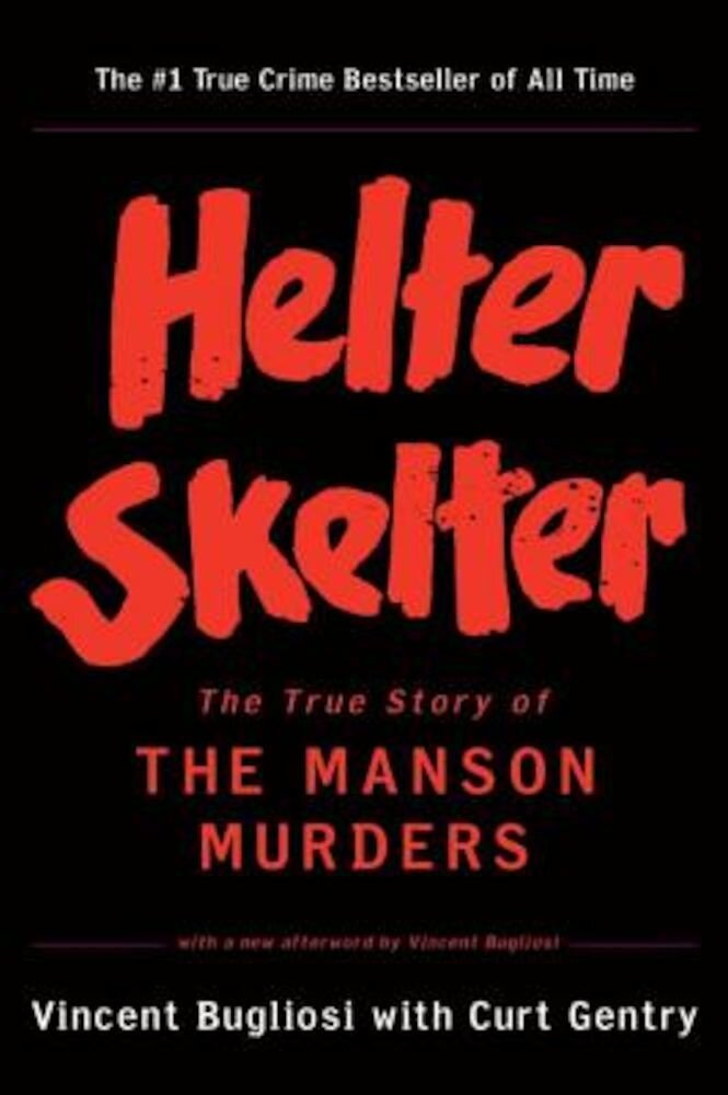 Helter Skelter: The True Story of the Manson Murders, Paperback