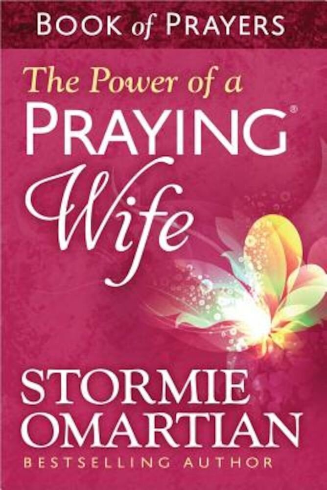 The Power of a Praying Wife: Book of Prayers, Paperback