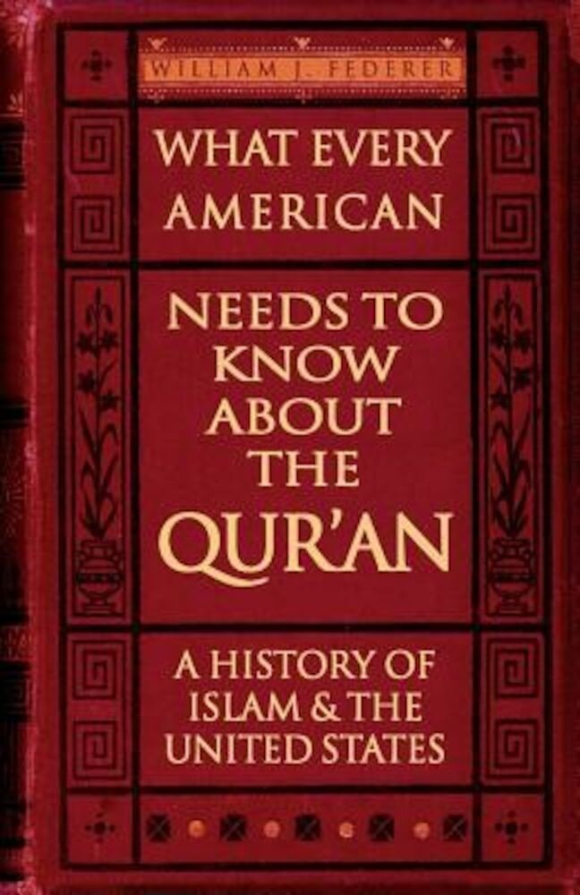 What Every American Needs to Know about the Qur'an: A History of Islam & the United States, Paperback