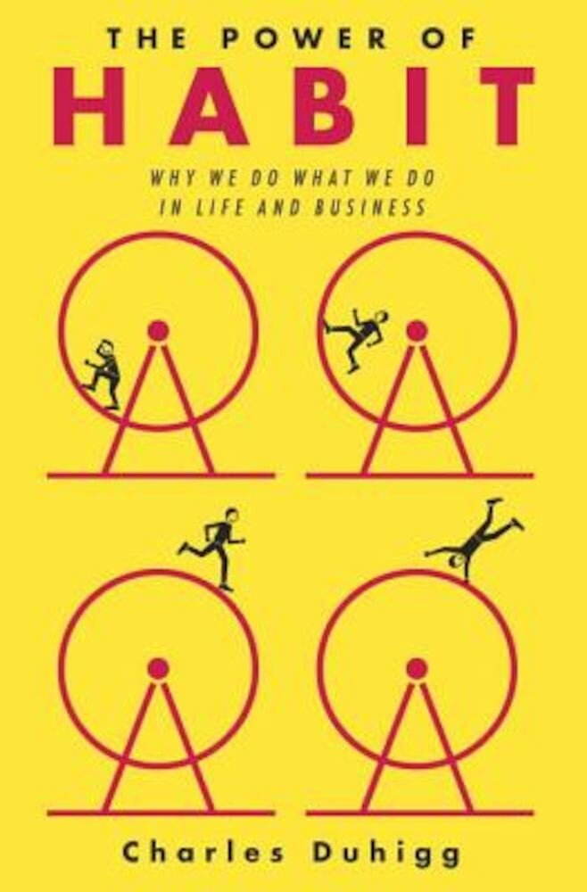 The Power of Habit: Why We Do What We Do in Life and Business, Hardcover