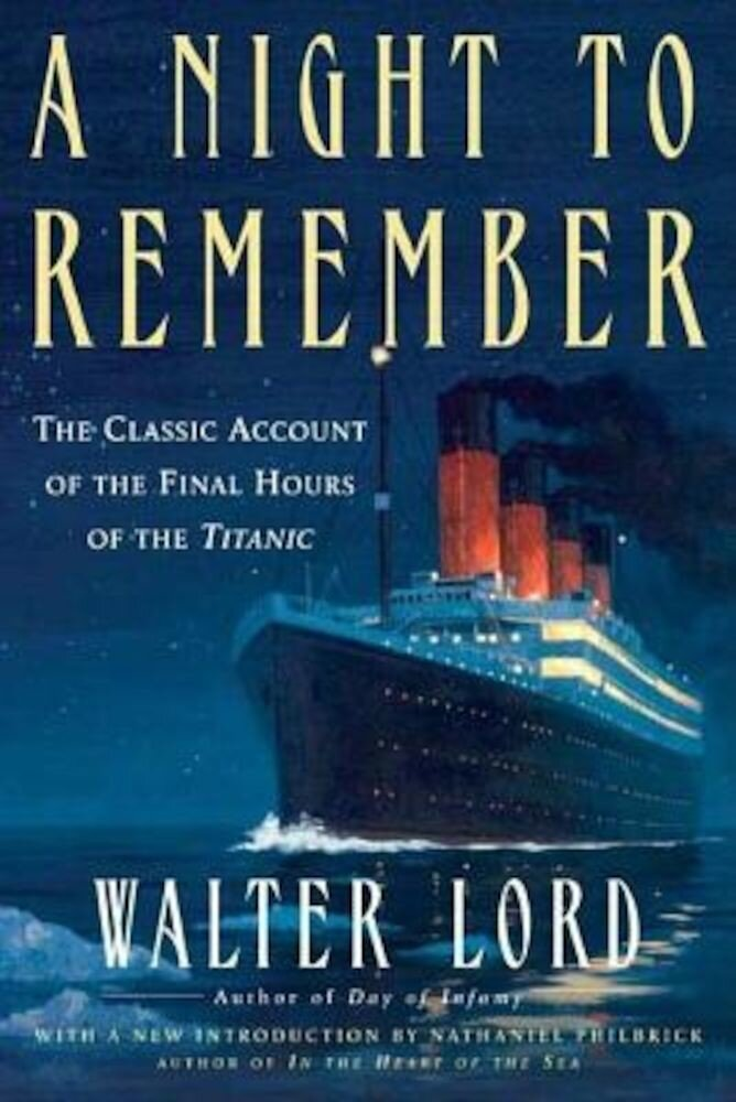 A Night to Remember: The Classic Account of the Final Hours of the Titanic, Paperback