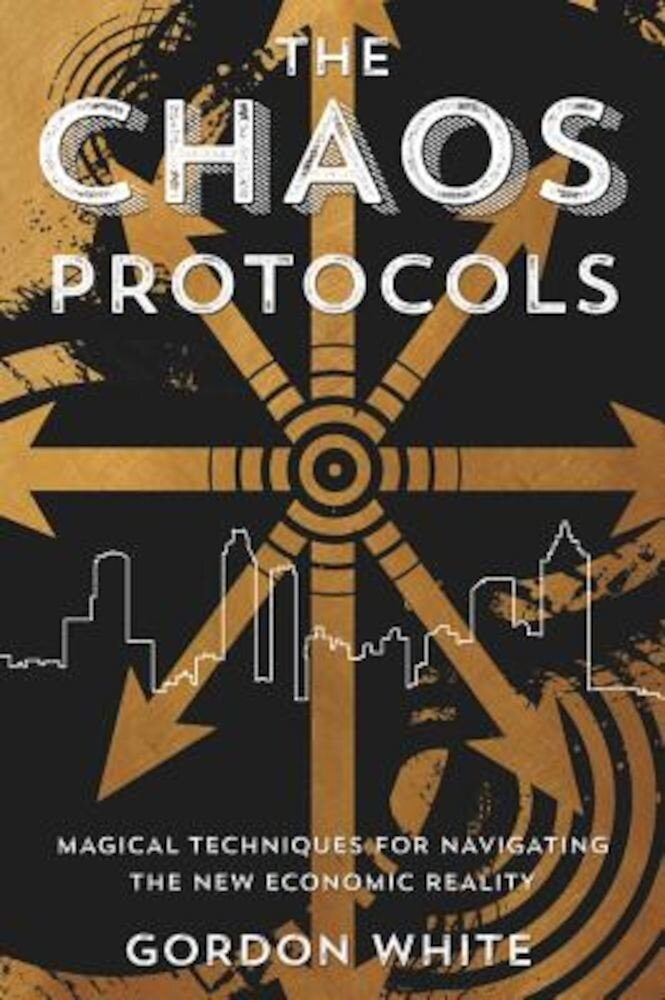 The Chaos Protocols: Magical Techniques for Navigating the New Economic Reality, Paperback