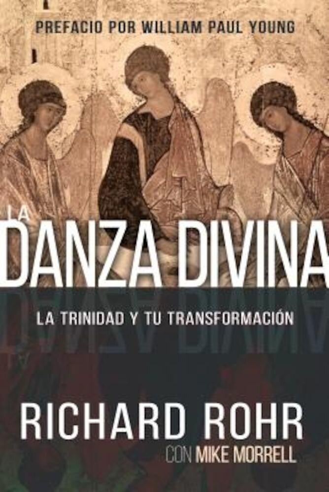 La Danza Divina: La Trinidad y Tu Transformacion, Paperback