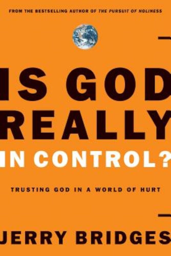 Is God Really in Control?: Trusting God in a World of Terrorism, Tsunamis, and Personal Tragedy, Paperback