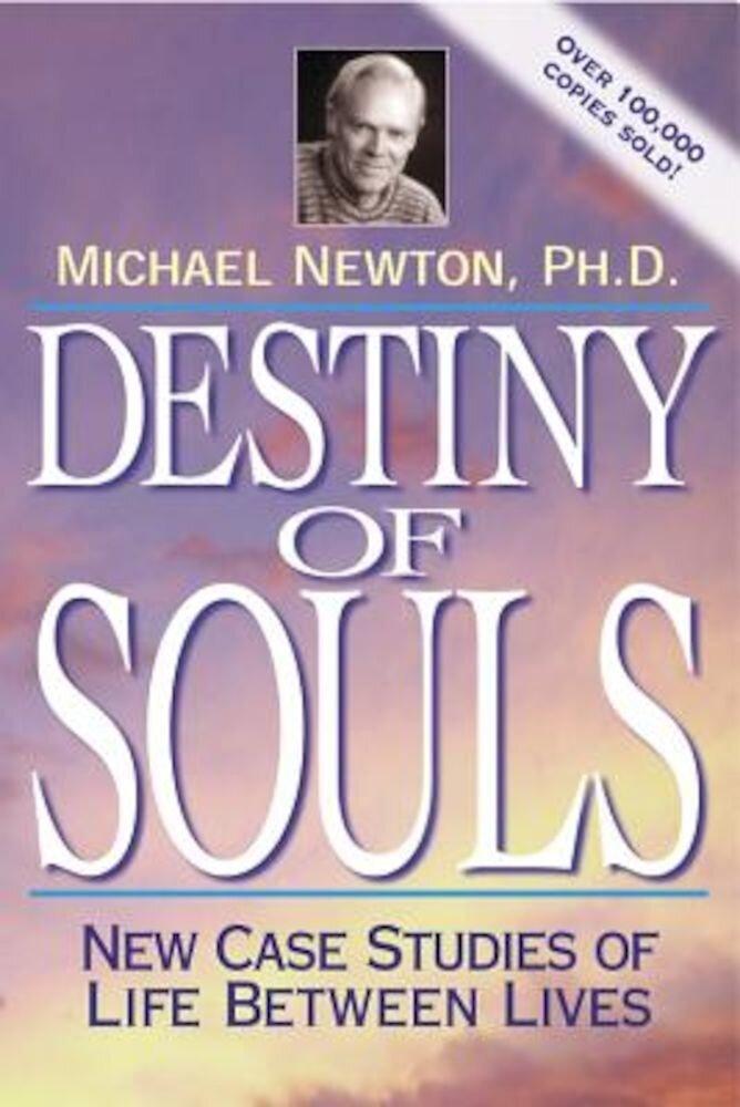 Destiny of Souls: New Case Studies of Life Between Lives, Paperback