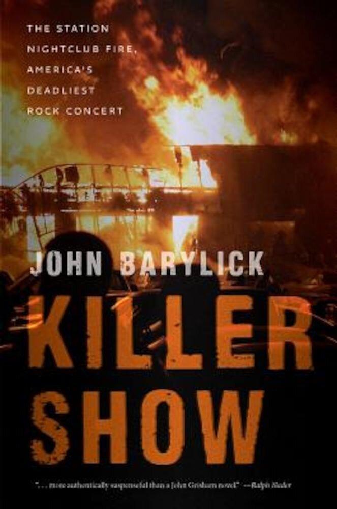 Killer Show: The Station Nightclub Fire, America's Deadliest Rock Concert, Paperback