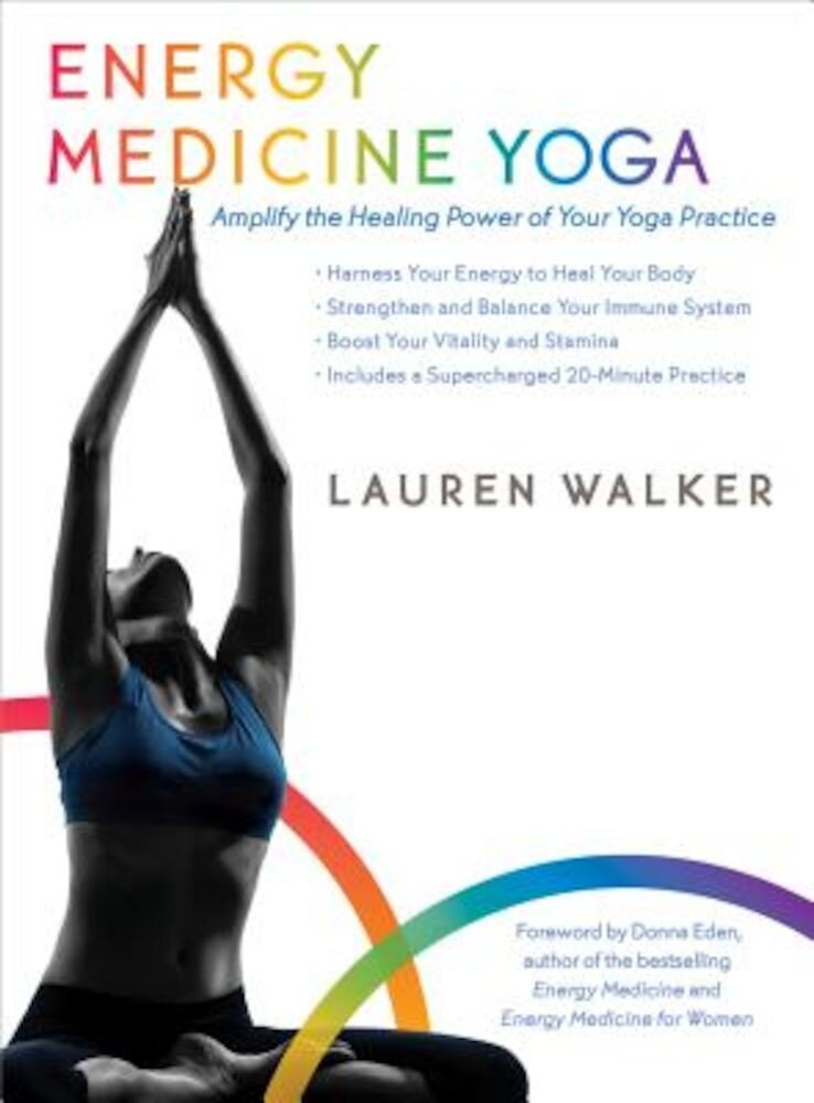 Energy Medicine Yoga: Amplify the Healing Power of Your Yoga Practice, Paperback