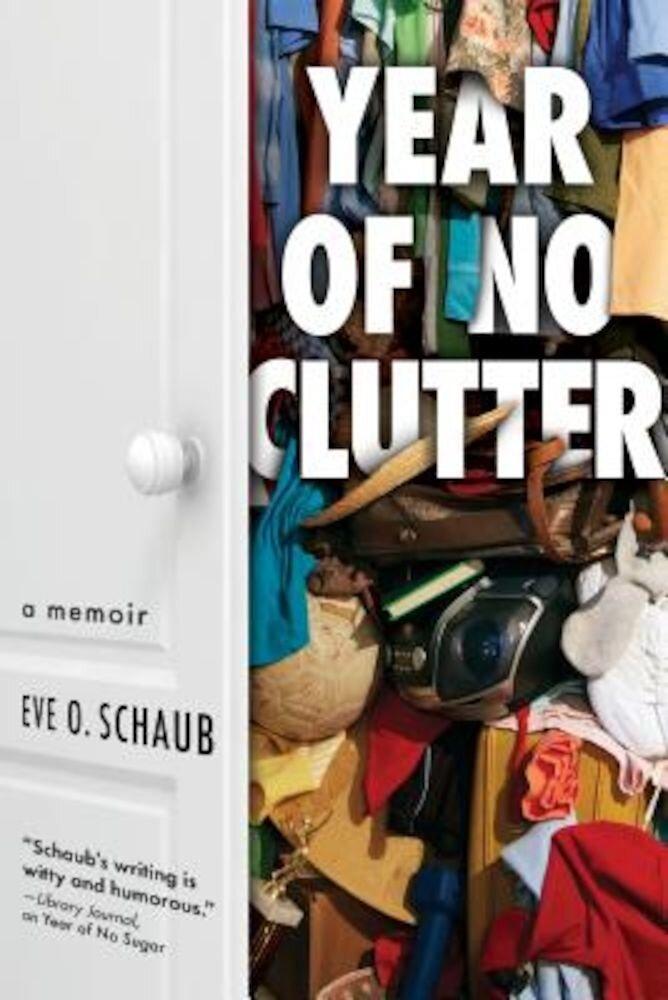 Year of No Clutter: A Memoir, Paperback