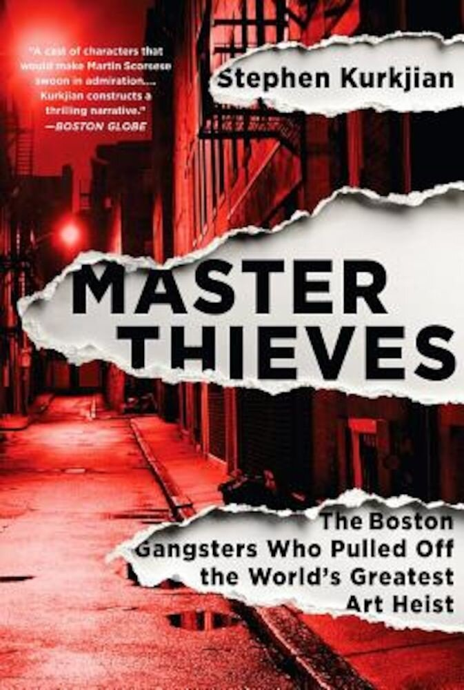 Master Thieves: The Boston Gangsters Who Pulled Off the World's Greatest Art Heist, Paperback