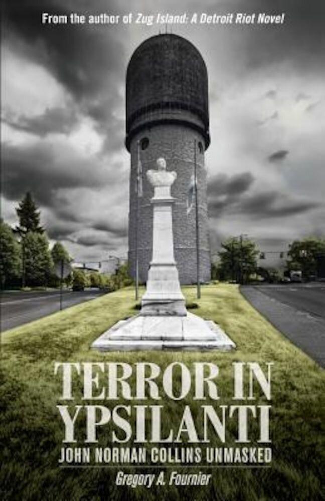 Terror in Ypsilanti: John Norman Collins Unmasked, Paperback