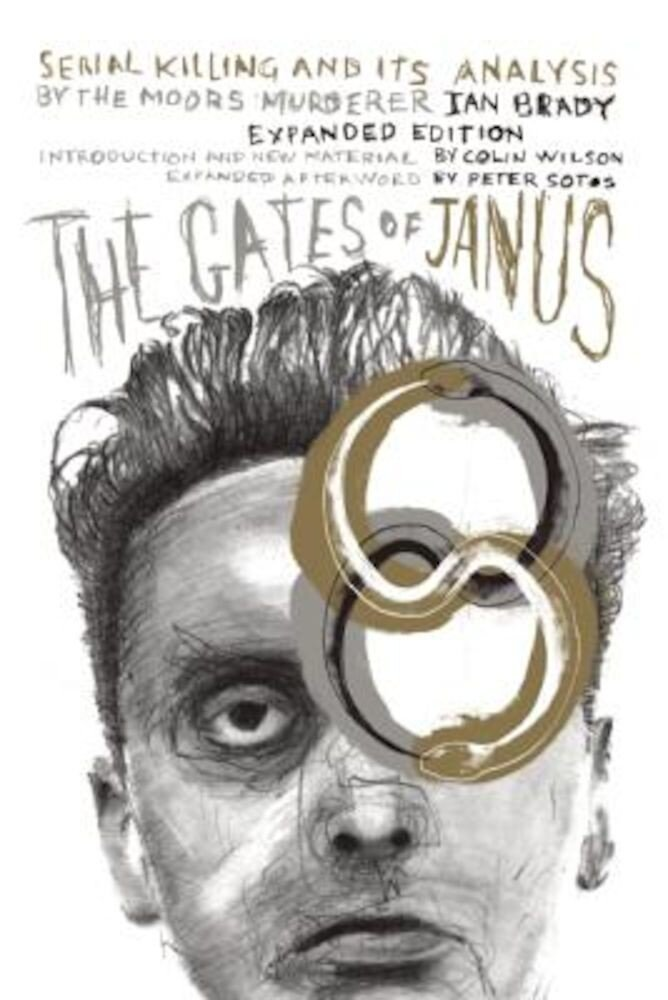 The Gates of Janus: Serial Killing and Its Analysis by the Moors Murderer Ian Brady, Paperback