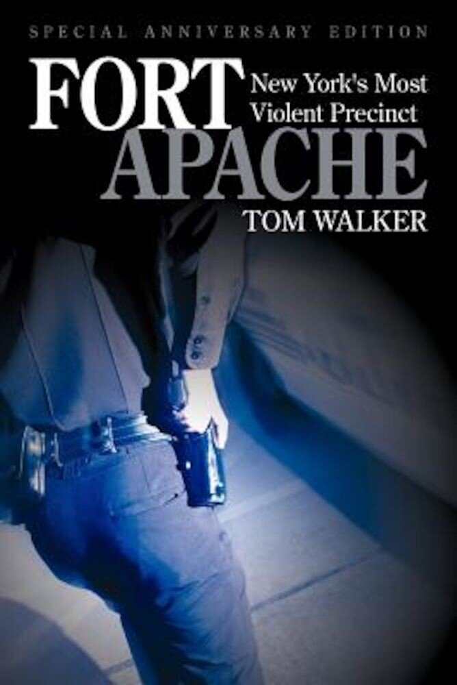 Fort Apache: New York's Most Violent Precinct, Paperback