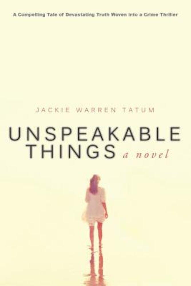Unspeakable Things, Paperback