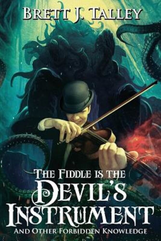 The Fiddle Is the Devil's Instrument: And Other Forbidden Knowledge, Paperback