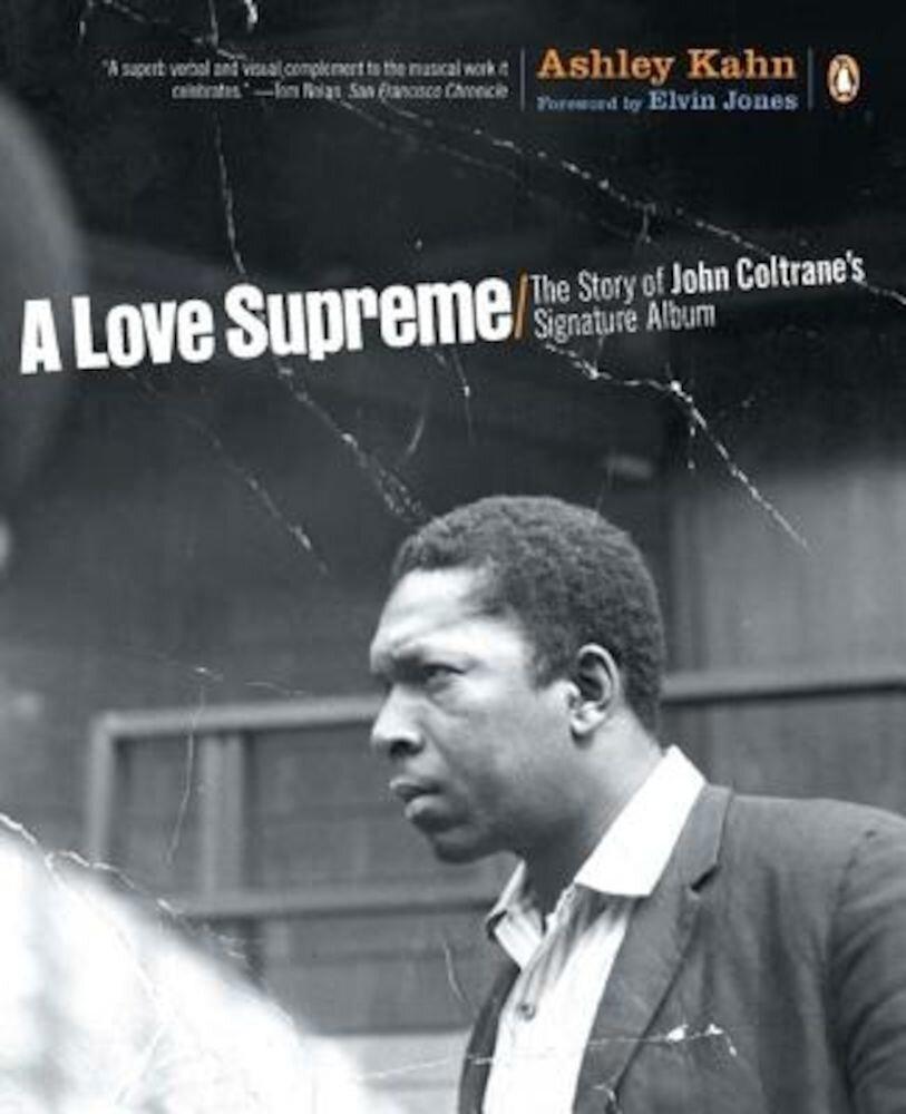 A Love Supreme: The Story of John Coltrane's Signature Album, Paperback