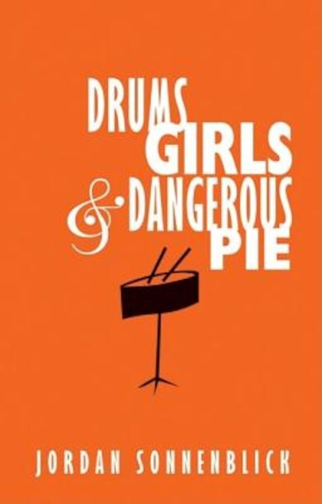 Drums, Girls, & Dangerous Pie, Hardcover