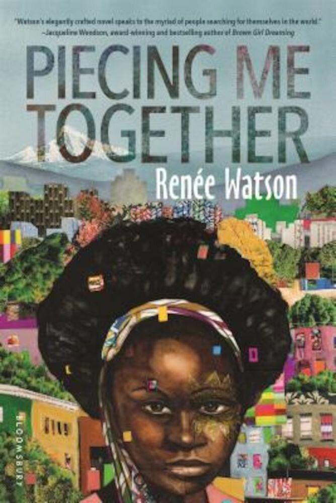 Piecing Me Together, Hardcover