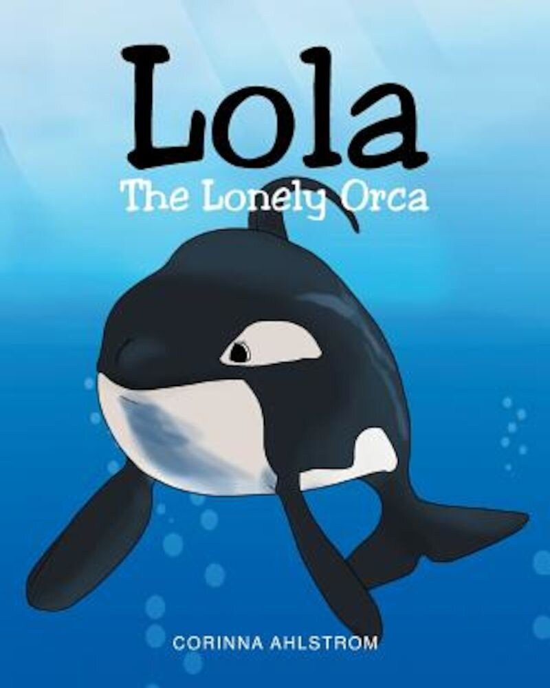 Lola the Lonely Orca, Paperback