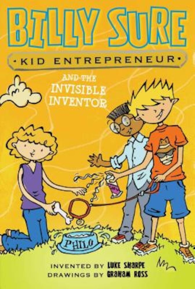 Billy Sure Kid Entrepreneur and the Invisible Inventor, Paperback