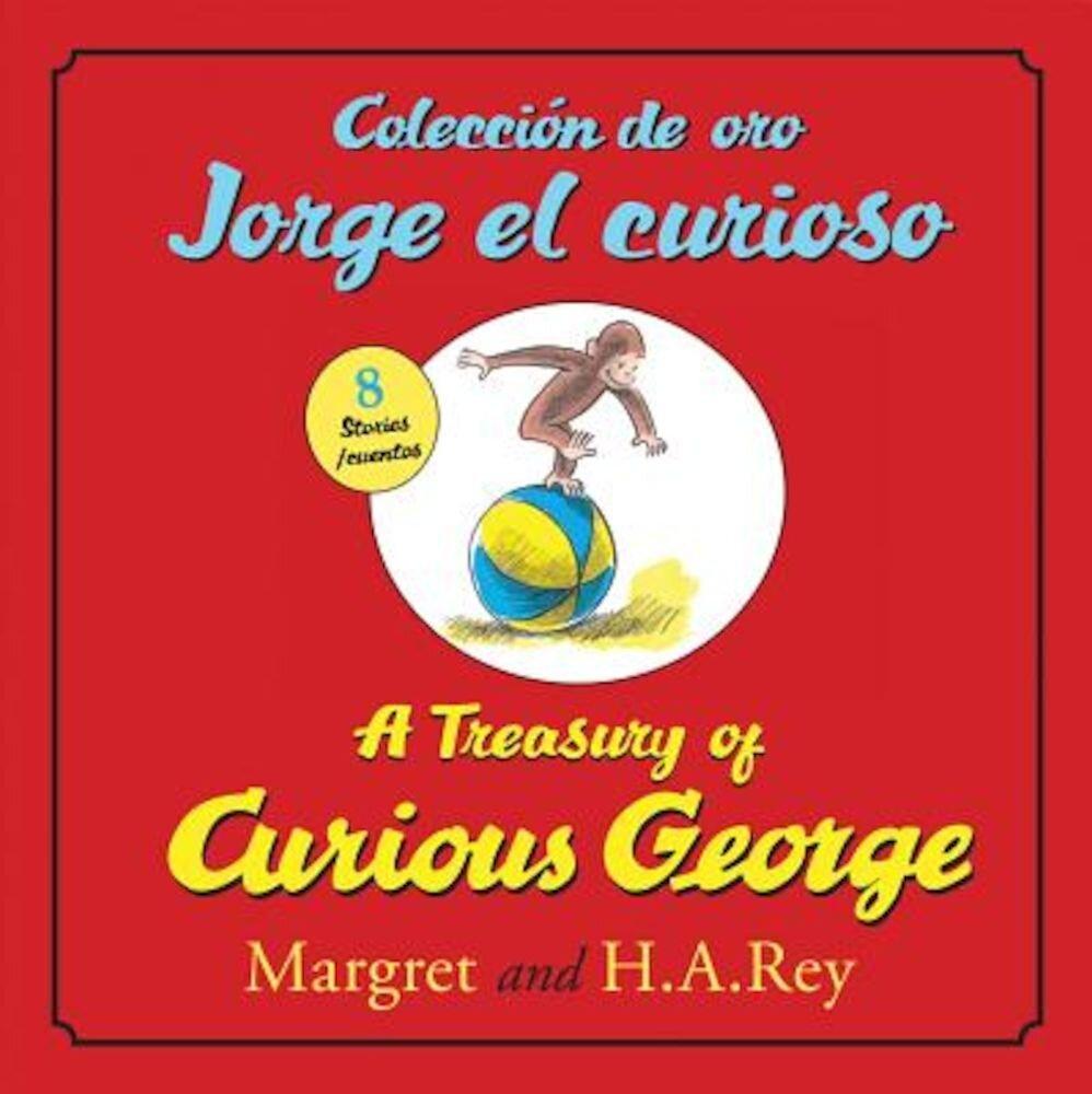 Coleccion de Oro Jorge El Curioso/A Treasury of Curious George (Bilingual Edition), Hardcover