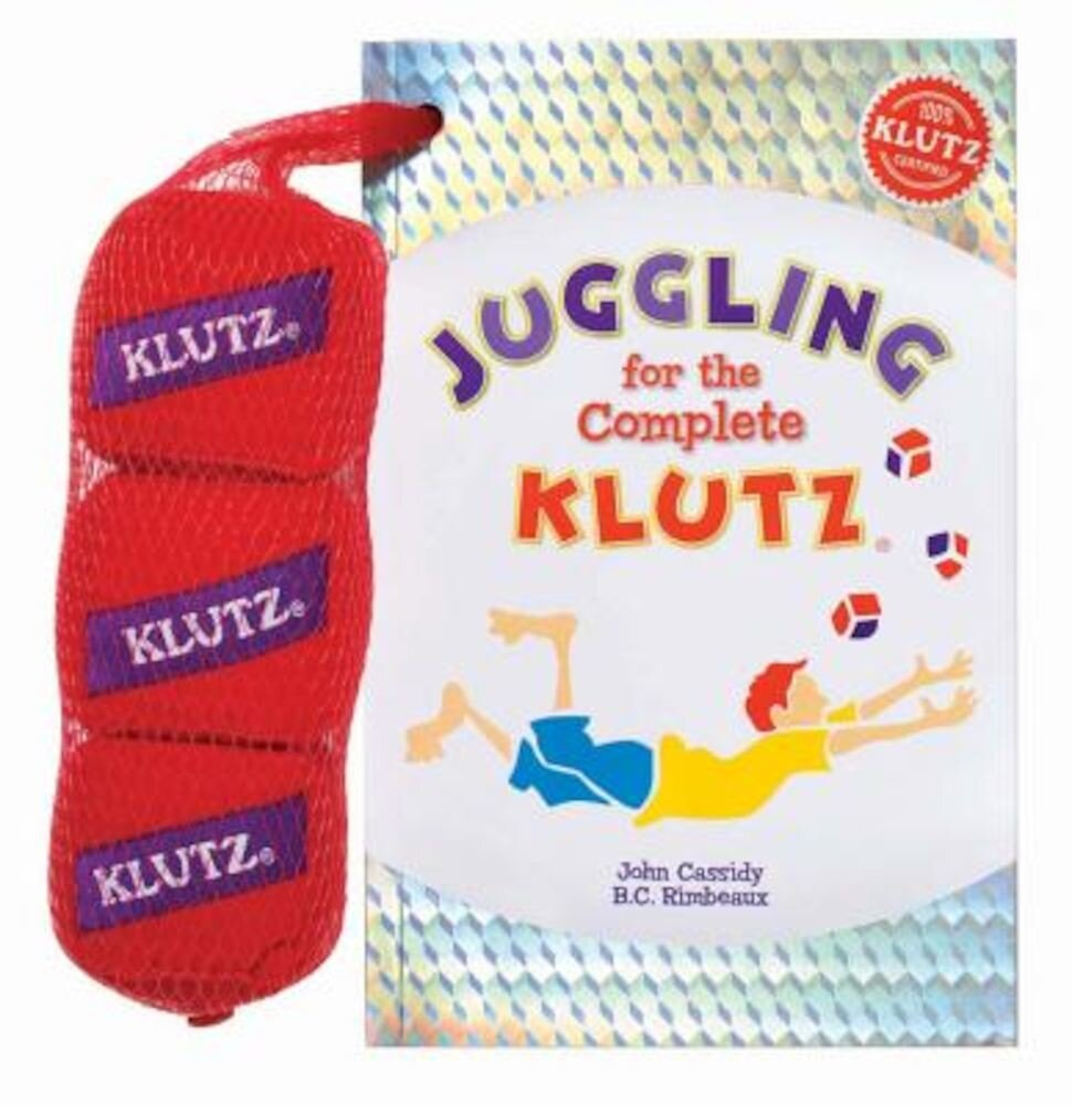 Juggling for the Complete Klutz [With Three Bean Juggling Bags], Paperback