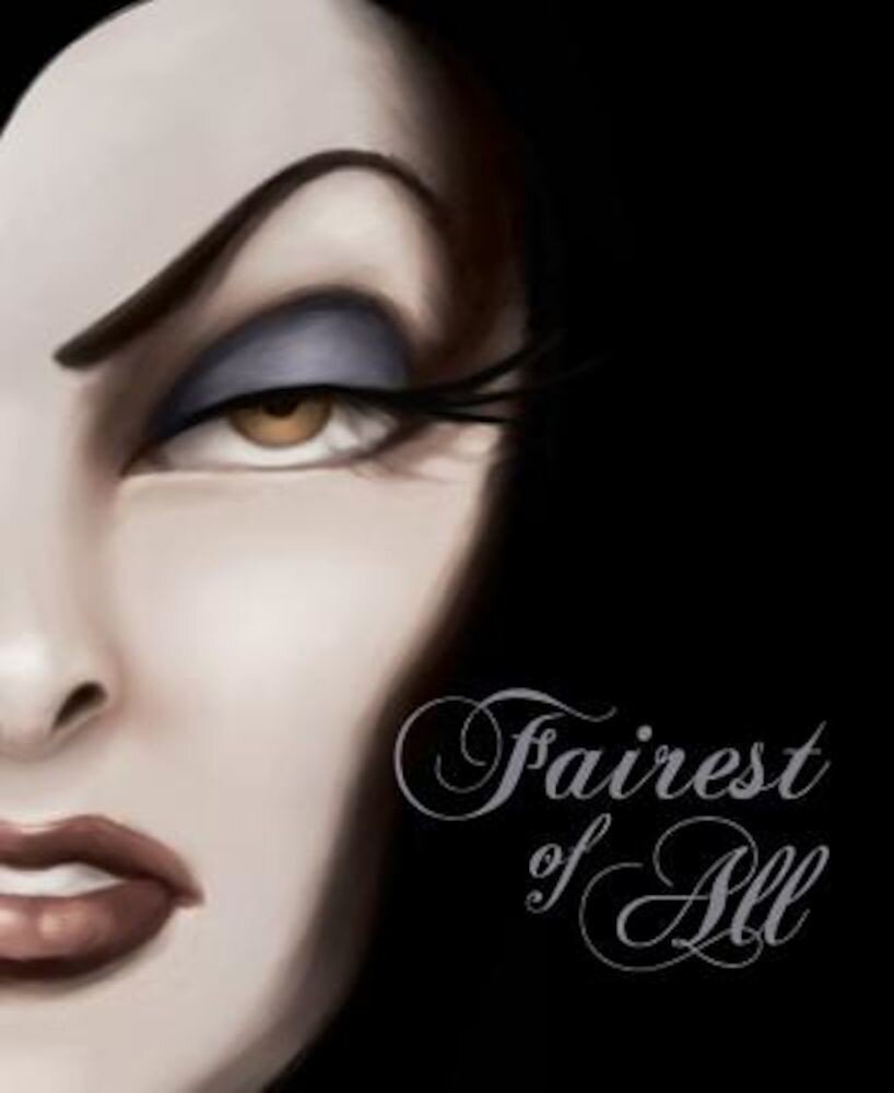 Fairest of All: A Tale of the Wicked Queen, Hardcover