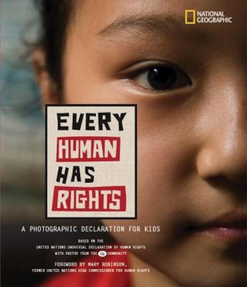 Every Human Has Rights: A Photographic Declaration for Kids, Hardcover