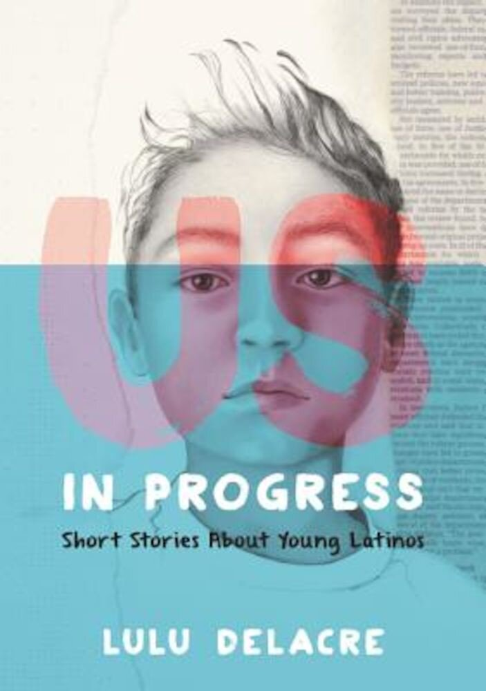 Us, in Progress: Short Stories about Young Latinos, Hardcover