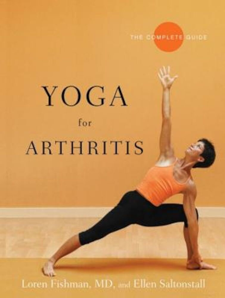 Yoga for Arthritis: The Complete Guide, Paperback