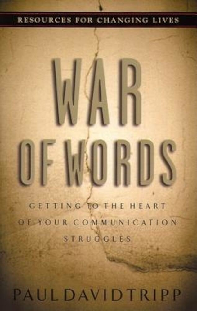 War of Words: Getting to the Heart of Your Communication Struggles, Paperback