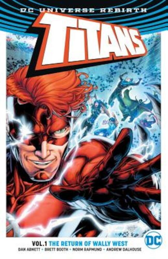 Titans Vol. 1: The Return of Wally West (Rebirth), Paperback