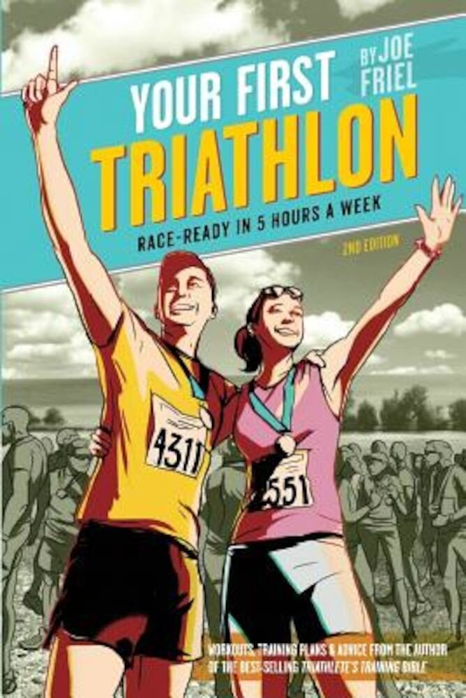 Your First Triathlon: Race-Ready in 5 Hours a Week, Paperback