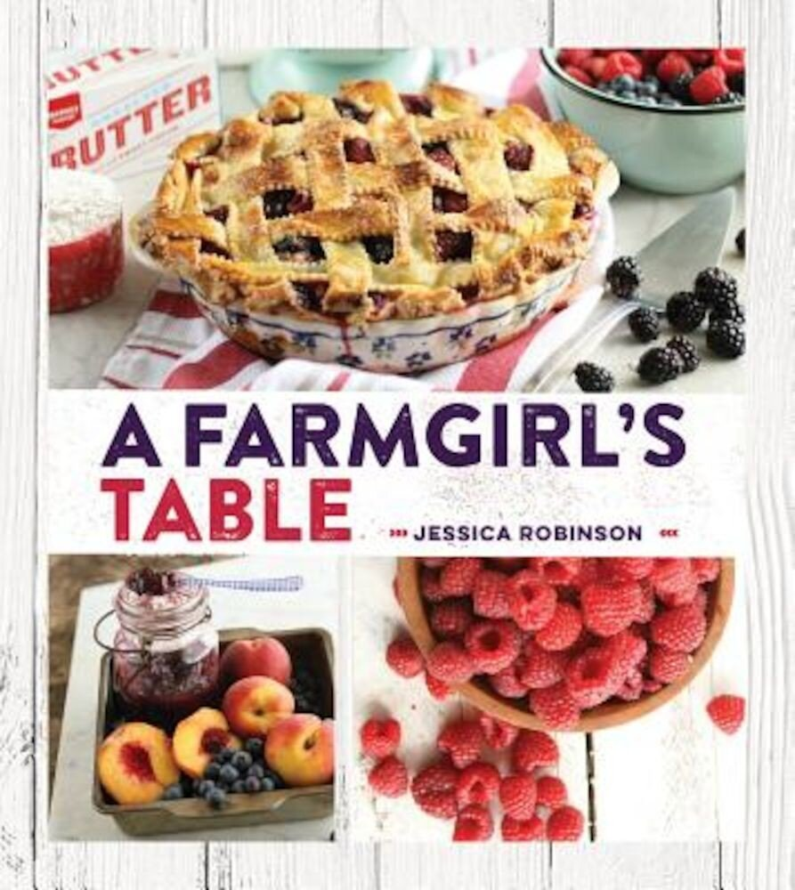 A Farmgirl's Table, Hardcover