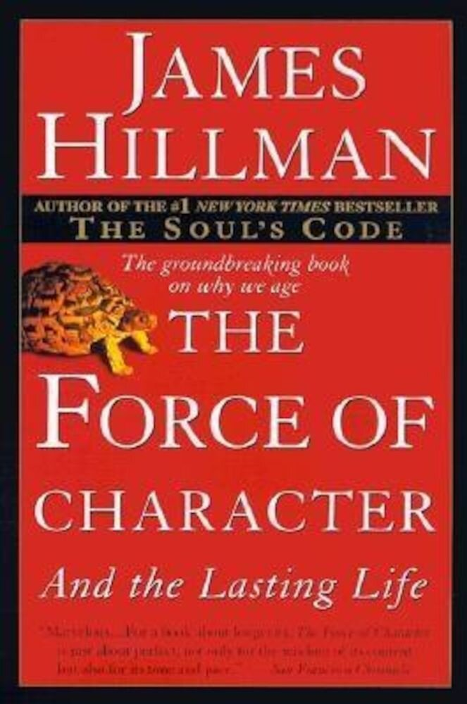 The Force of Character: And the Lasting Life, Paperback