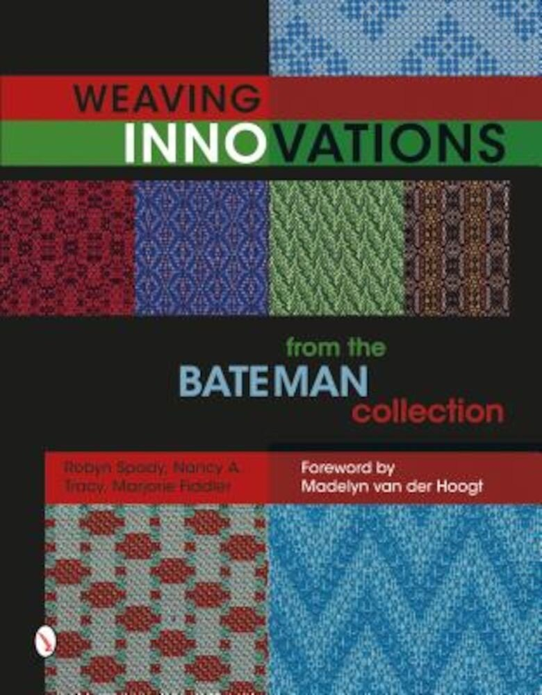 Weaving Innovations from the Bateman Collection, Hardcover