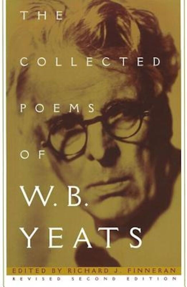 The Collected Poems of W.B. Yeats: Volume 1: The Poems, Paperback