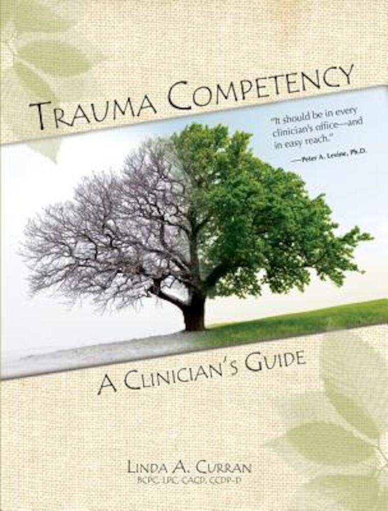 Trauma Competency: A Clinician's Guide, Paperback