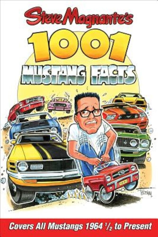Steve Magnante's 1001 Mustang Facts, Paperback