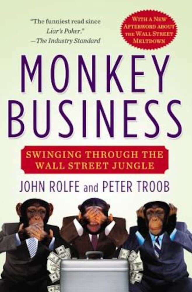Monkey Business: Swinging Through the Wall Street Jungle, Paperback