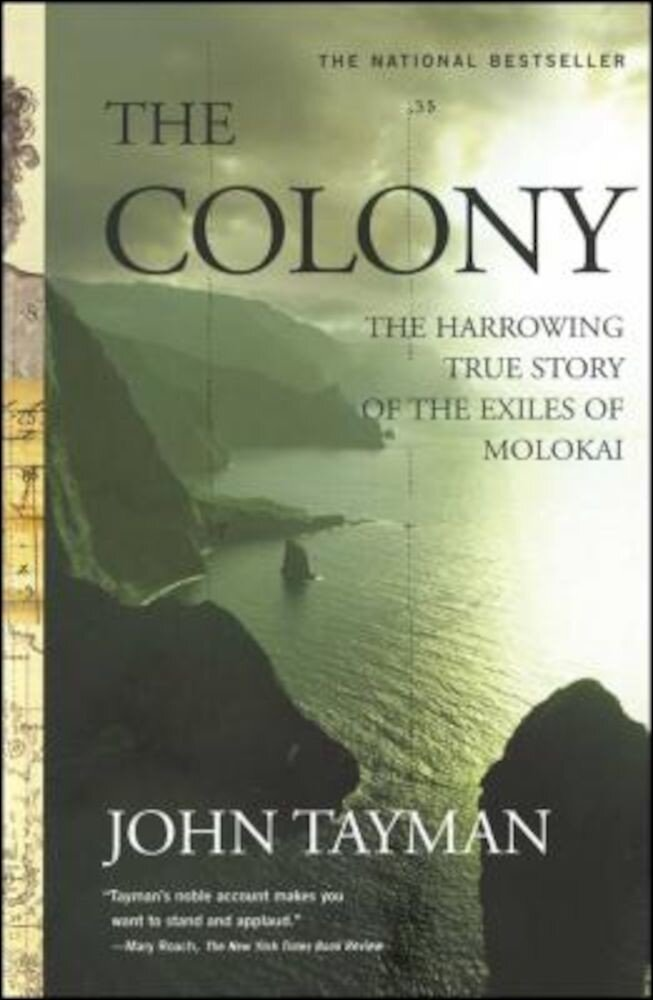 The Colony: The Harrowing True Story of the Exiles of Molokai, Paperback