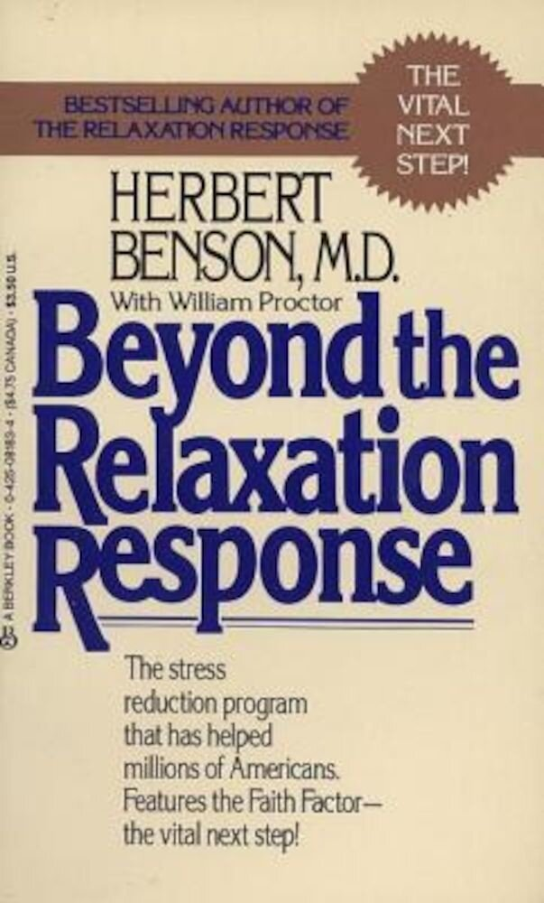 Beyond the Relaxation Response: How to Harness the Healing Power of Your Personal Beliefs, Paperback