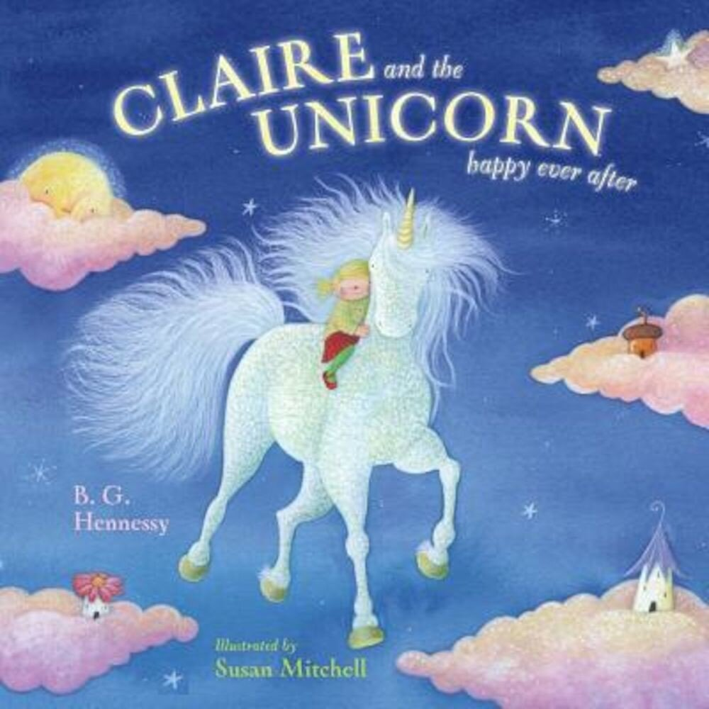 Claire and the Unicorn Happy Ever After, Hardcover